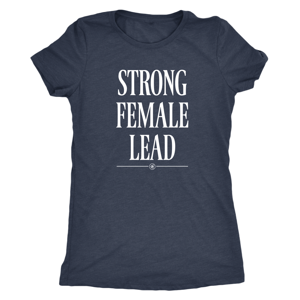 T-shirt - Strong Female Lead Crewneck T Shirt