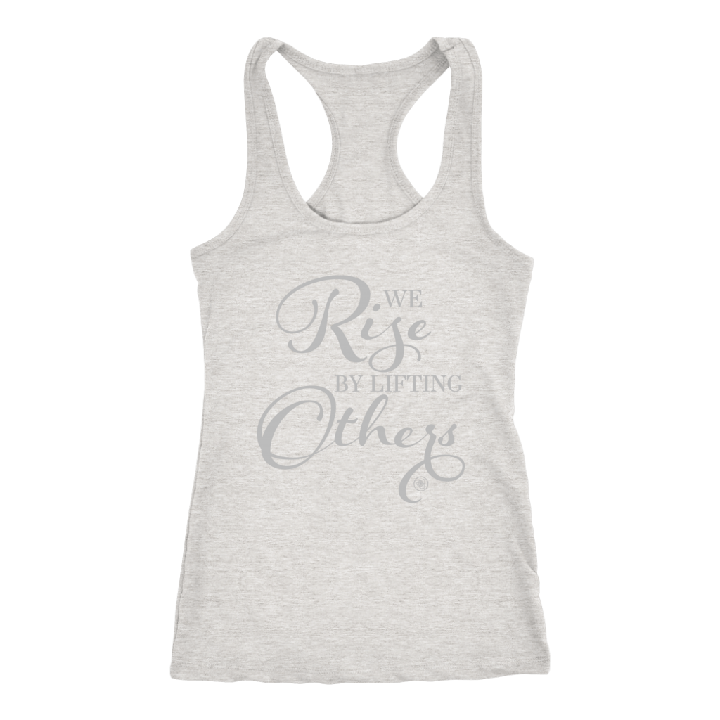 T-shirt - We Rise By Lifting Others Racerback