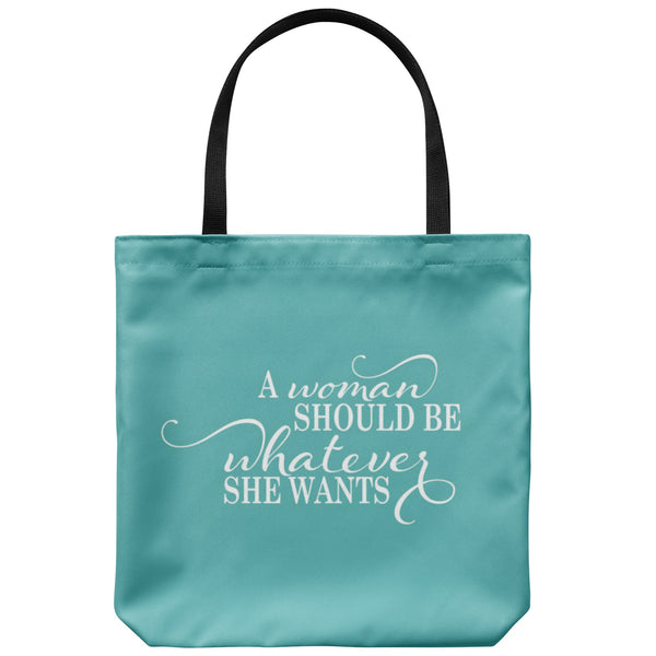 Tote Bags - A Woman Should Be Tote Bag