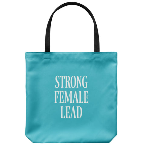 Tote Bags - Strong Female Lead Tote Bag