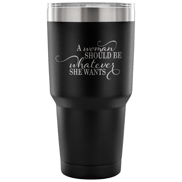 "Tumblers - ""A Woman Should Be"" Insulated Tumbler - FREE Shipping"
