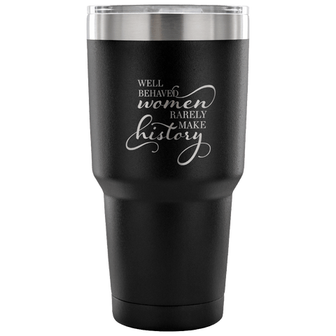 "Tumblers - ""Well Behaved Women"" Insulated Tumbler - FREE Shipping"
