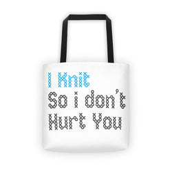 I Knit So I Don't Hurt You,  Funny Knitting Tote Bag