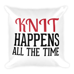 "Knit Happens All The Time - 18"" x 18""  Funny Knit Decorative Pillow"