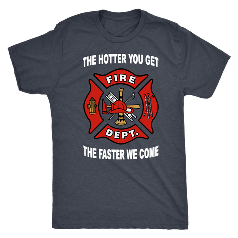 The Hotter You Get, The Faster We Come T-Shirt