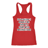 You Couldn't Handle Me Even If I Came With Instructions Tank Top and T-Shirt