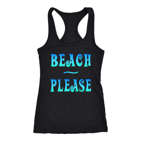 "Funny ""Beach Please"" Tank Top & T-Shirt"