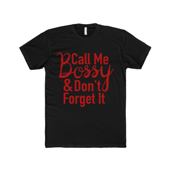 Call Me Bossy & Don't Forget It - Premium Crew Neck XS-4XL