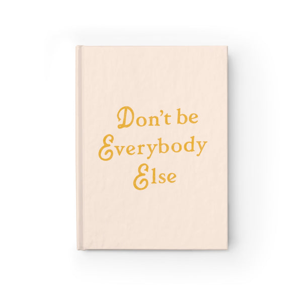 Don't Be Everybody Else Journal