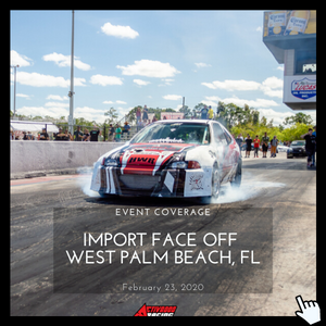 Event Coverage - Import Face Off - West Palm Beach, FL