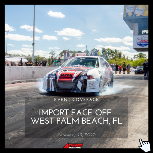 Event coverage from Import face OFF West palm beach Florida.