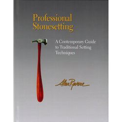 Professional Stonesetting A Contemporary Guide by Alan Revere