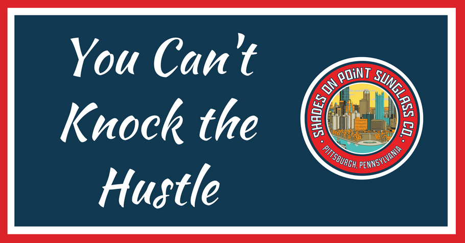 You Can't Knock The Hustle