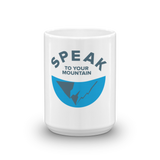 Speak to Your Mountain Mug
