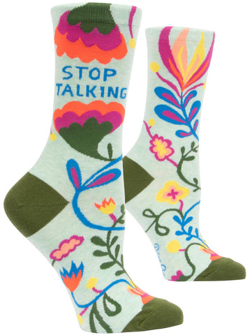 "Women's Socks - ""Stop Talking"""