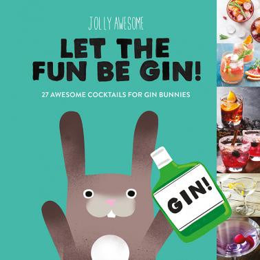 Jolly Awesome - Let The Fun Be Gin Book