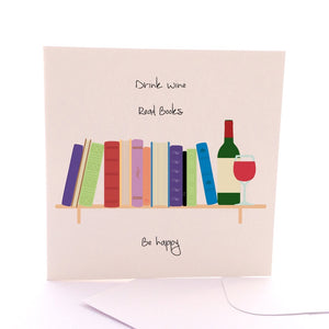 Square Greeting Card - Drink Wine, Read