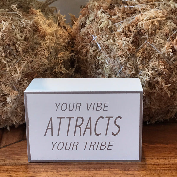 Your Vibe, Your Tribe Sign