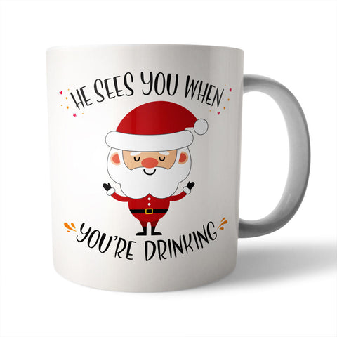 He sees you when you're.... Christmas Mug