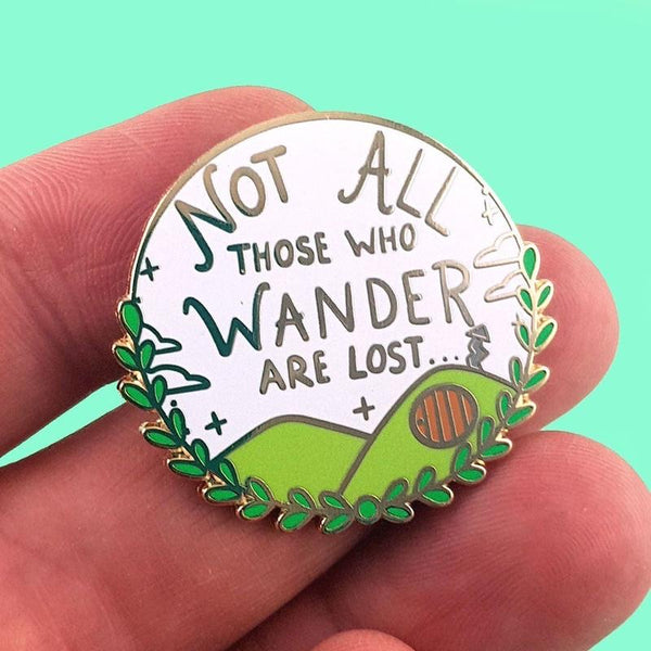 Not all those who wander are lost Lapel Pin by Jubly-Umph