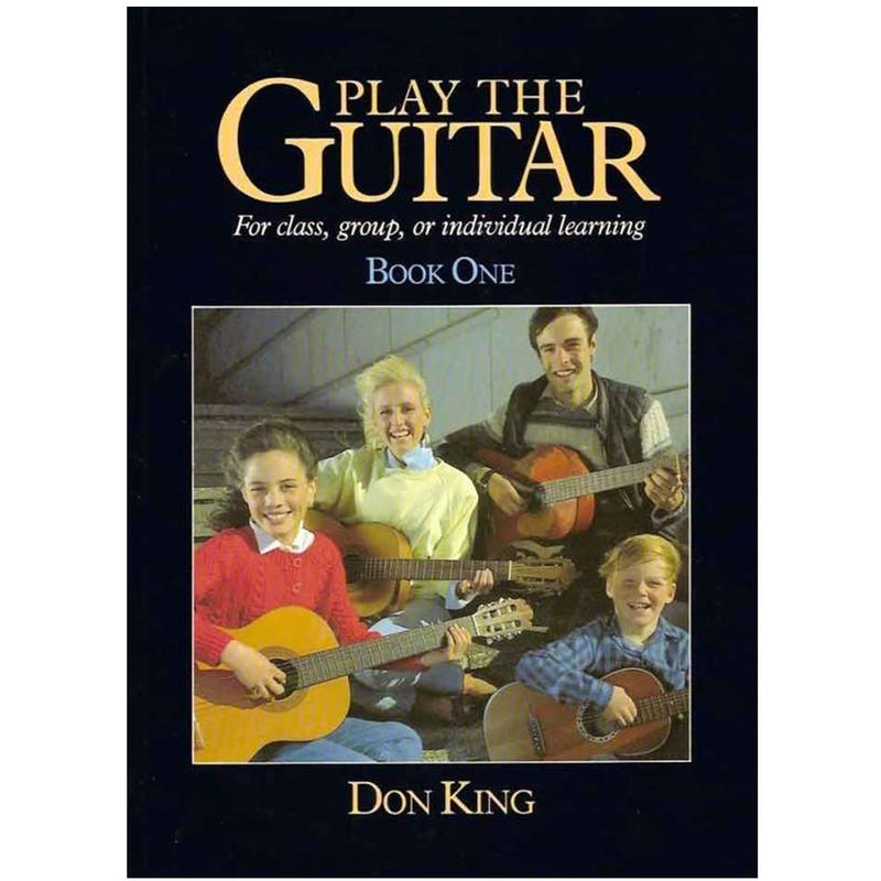 Play The Guitar by Don King - Book 1