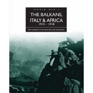 The Balkans, Italy & Africa 1914 - 1918 (The History of World War I)