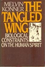 The Tangled Wing, Biological Contraints on The Human Spirit