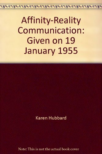 Affinity-Reality Communication: Given on 19 January 1955