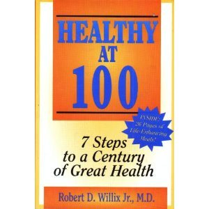 Healthy at 100: 7 Steps to a Century of Great Health