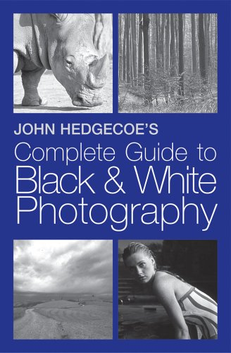 John Hedgecoe's Complete Guide to Black & White Photography