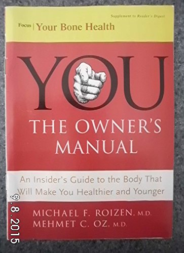 You the Owners Manual (An Insider's Guide to the Body That Will Make You Healthier and Younger)