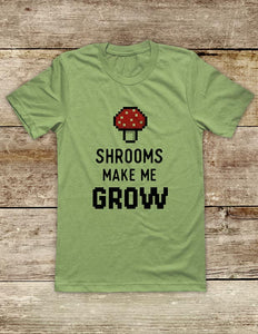 Shrooms Make Me Grow - funny Video Game Soft Unisex Men or Women Short Sleeve Jersey Tee Shirt