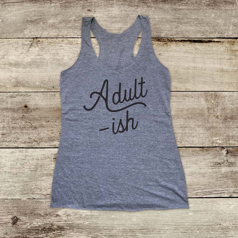 Adult -ish - Soft Triblend Racerback Tank fitness gym yoga running exercise birthday gift