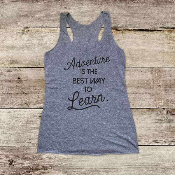 Adventure Is The Way To Learn - Soft Triblend Racerback Tank fitness gym yoga running exercise birthday gift