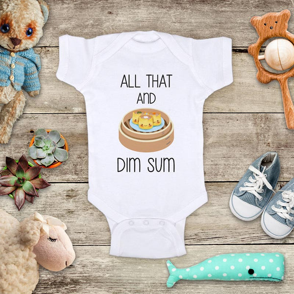 All That And Dim Sum funny Chinese food baby onesie bodysuit Infant Toddler Shirt baby shower gift