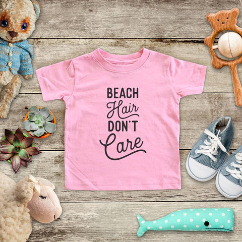 Beach Hair Don't Care ocean sand activity fun baby onesie Infant, Toddler & Youth Soft Shirt