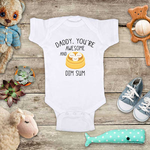 Daddy, You're Awesome And Dim Sum funny Chinese food baby onesie bodysuit Infant Toddler Shirt baby shower gift