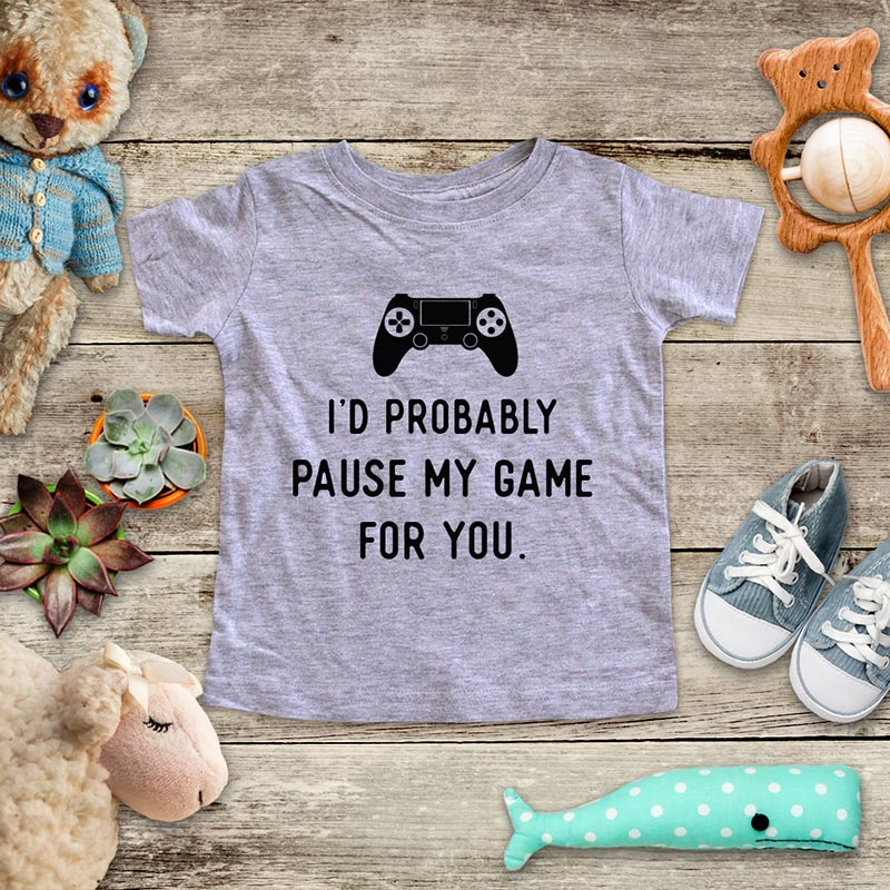 I'd Probably Pause My Game For You. - playing Retro Video game design Baby Onesie Bodysuit, Toddler & Youth Soft Shirt
