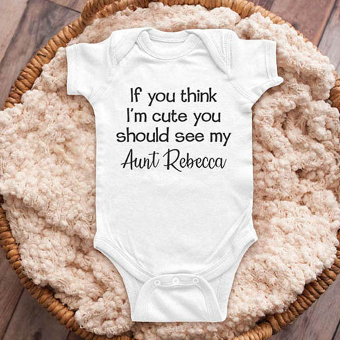 If you think I'm cute you should see my (Custom Aunt Uncle Grandma Grandpa) baby onesie Toddler & Youth Shirt