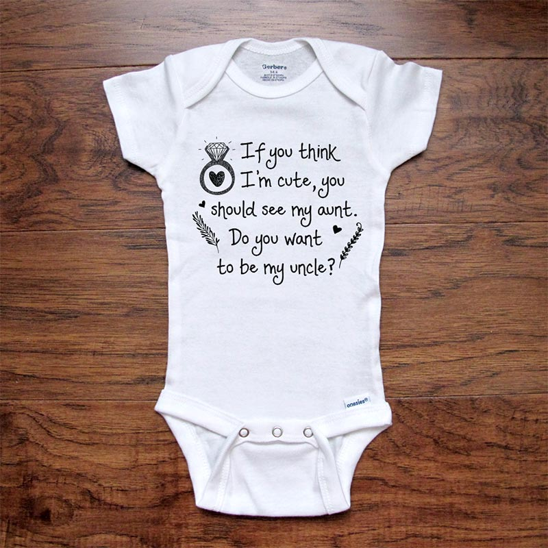 If you think I'm cute, you should see my aunt. Do you want to be my uncle? marriage wedding engagement surprise proposal baby onesie kids shirt