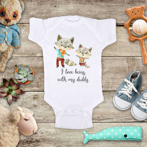I love being with my daddy Raccoons dancing baby onesie bodysuit Infant Toddler Youth Shirt
