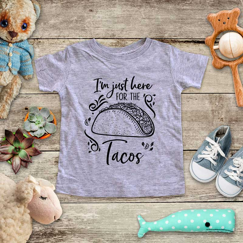 I'm just here for the Tacos funny taco party mexican food baby onesie Infant & Toddler Youth Soft Shirt