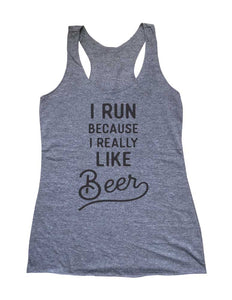 I Run Because I Really Like Beer Drinking party Running Soft Triblend Racerback Tank fitness gym yoga running exercise birthday gift