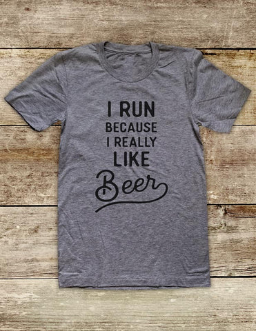 I Run Because I Really Like Beer - funny Soft Unisex Men or Women Short Sleeve Jersey Tee Shirt