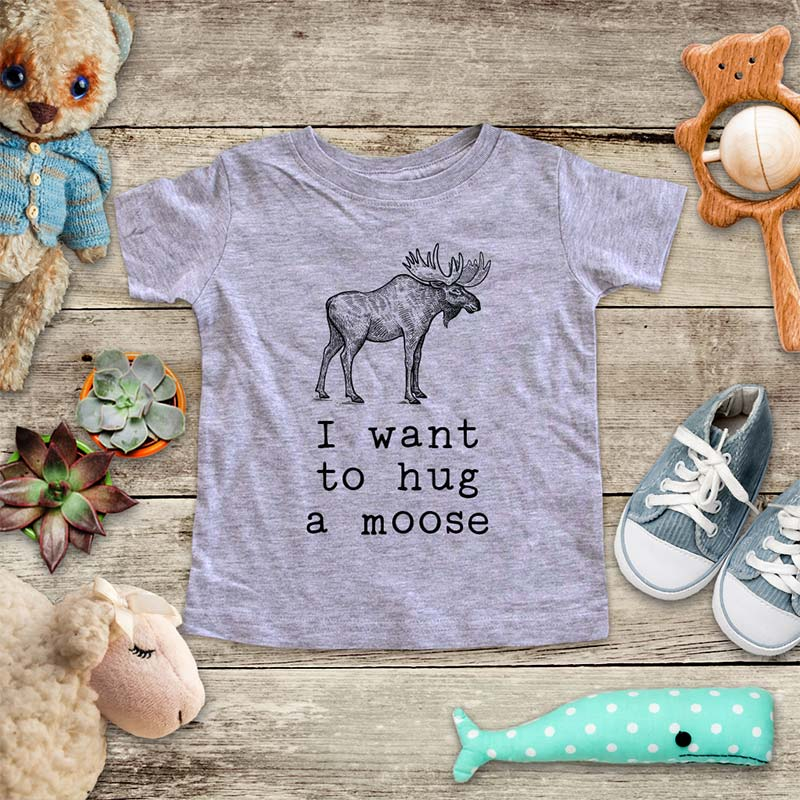 I want to hug a moose - elk cute animal zoo trip baby onesie kids shirt Infant & Toddler Youth Shirt