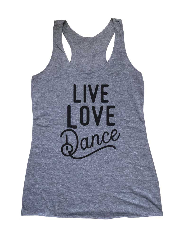 Live Love Dance - Dancing Dancer Soft Triblend Racerback Tank fitness gym yoga running exercise birthday gift