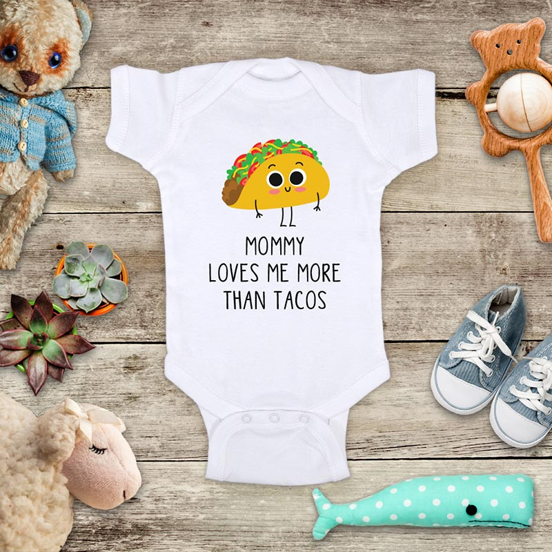 Mommy Loves me more than Tacos cute funny Mexican food baby onesie bodysuit Infant Toddler Shirt baby shower gift