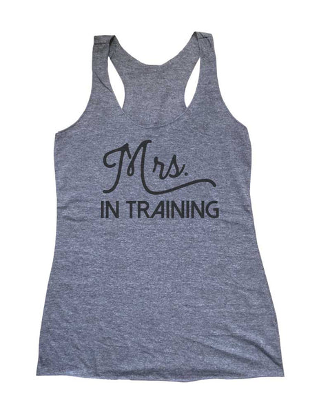 Mrs. In Training - Fiance Bride Wedding Soft Triblend Racerback Tank fitness gym yoga running exercise birthday gift