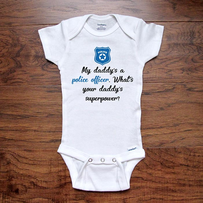 My daddy's a police officer. What's your daddy's superpower? funny baby shower gift for dad father baby onesie kids shirt Infant & Toddler Youth Shirt