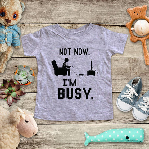 Not Now I'm Busy playing Retro Video game design Baby Onesie Bodysuit, Toddler & Youth Soft Shirt